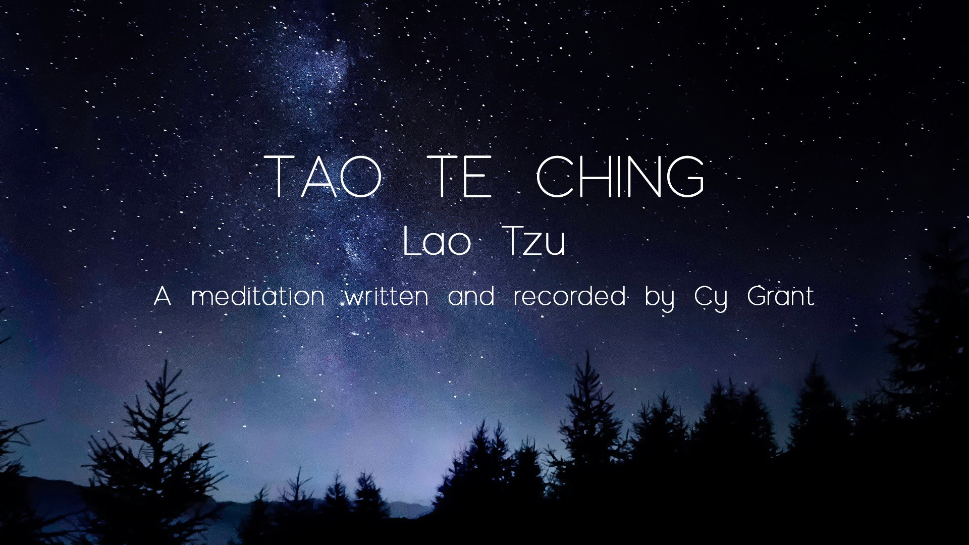 Deep blue starry sky over forest as title page for Tao te Ching video